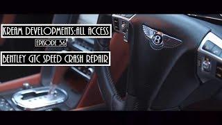 Download BENTLEY GTC SPEED HUGE CRASH REPAIR - Kream Developments:All access Episode 36 [VIDEO] Video