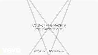 Download Florence + The Machine - Too Much Is Never Enough Video