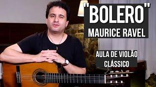 Download Ravel - Bolero (como tocar - aula de violão clássico) Video