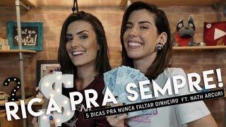 Download 5 DICAS PARA NUNCA FALTAR DINHEIRO | FT. Nathalia Arcuri (ME POUPE!) Video