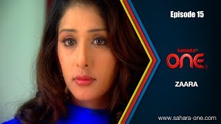 Download ZAARA || EPISODE -15 || SAHARA ONE || HINDI TV SHOW|| Video