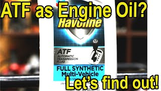 Download ATF as an Engine Oil substitute? Let's see what happens! Video
