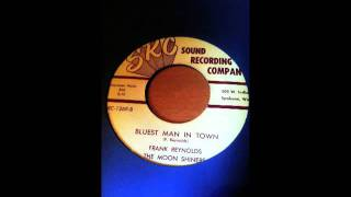 Download Frank Reynolds & The Moon Shiners - Bluest Man In Town Video
