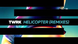 Download TWRK - Helicopter (Bad Royale Remix) [Official Full Stream] Video