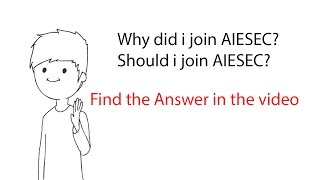 Download Why did I join AIESEC? Should you join AIESEC? | AIESEC life | Q and A | Video