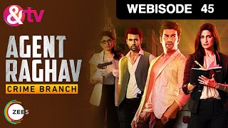 Download Agent Raghav Crime Branch - Hindi Serial - Episode 45 - February 07, 2016 - And Tv Show - Webisode Video
