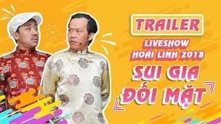 Download Trailer Liveshow Hoài Linh 2018 SUI GIA ĐỐI MẶT- Hoài Linh ft Má Ngọc Giàu, Trấn Thành, Cát Phượng Video