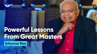 Download Powerful Lessons from Great Masters | Srikumar Rao Video