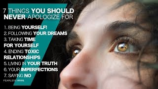 Download 7 Things You Should Never Apologize For! Video