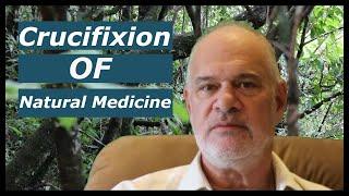 Download Crucifixion of Natural Medicine Video
