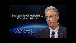 Download Strategic level leadership and Civil War history with Dr. Kevin Weddle Video
