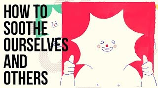 Download How to Soothe Ourselves and Others Video