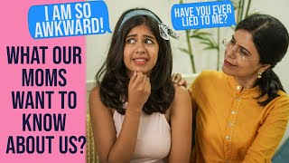 Download #MomAndMe Questions Every Mother Wants to ask her Daughter | Sejal Kumar Video