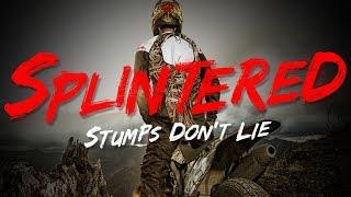 Download Splintered - Stumps Don't Lie Video