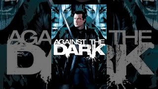 Download Against The Dark Video