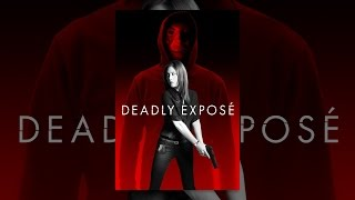 Download Deadly Exposé Video