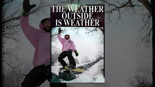 Download The Weather Outside Is Weather Video