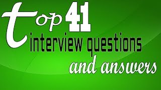 Download Top 41 interview questions and answers Video