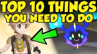 Download TOP 10 THINGS YOU NEED TO DO In Pokemon Ultra Sun and Ultra Moon Video