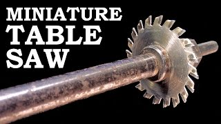 Download Homemade Miniature Table Saw Video