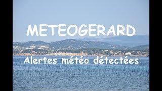 Download METEO GERARD ALERTES MÉTÉO DÉTECTEES PAR GERARD TEXIER Video