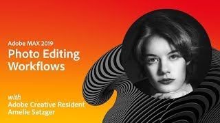 Download Photo Editing Workflows with Adobe Creative Resident Amelie Satzger | Adobe MAX 2019 Video