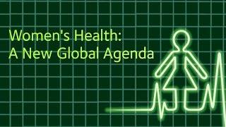 Download Women's Health: A New Global Agenda Video
