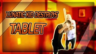 Download LUNATIC KID DESTROYS TABLET Video