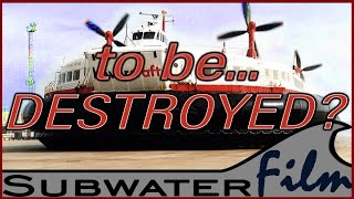 Download DESTROYED? GIANT HOVERCRAFT SRN4 fears for scrapyard & need´s our help! - Subwaterfilm Video