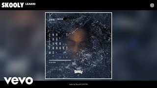 Download Skooly - Leakin (Audio) Video