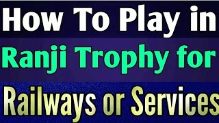 Download How To Play in Ranji Trophy for Railways or Services | Ranji Trophy Selections Video