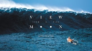 Download View From A Blue Moon - Official Trailer (4K Ultra HD) - John Florence Video