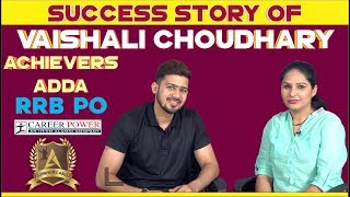Download Achievers Adda   Success Story Of Vaishali Choudhary RRB PO   Career Power Video