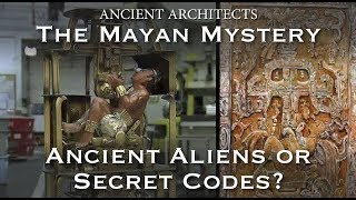 Download The Mayan Mystery: Ancient Aliens or Secret Codes? | Ancient Architects Video