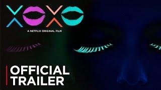 Download XOXO | Official Trailer [HD] | Netflix Video