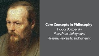 Download Fyodor Dostoevsky, Notes From Underground | Pleasure, Perversity, and Suffering | Core Concepts Video