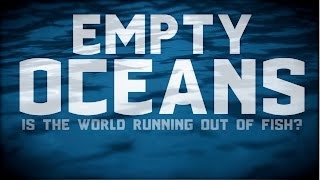 Download EMPTY OCEANS: Is The World Running Out Of Fish? Video