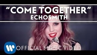 Download Echosmith - Come Together Video