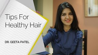 Download Tips For Healthy Hair by Dr. Geeta Patel || Skin Diaries Video