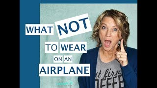 Download What NOT to Wear (On an Airplane) in 2018 Video