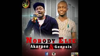 Download Akarpee + Genesis NOBody Else Video