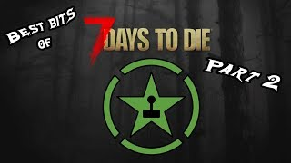 Download Best Bits of 7 Days to Die Part 2 Video