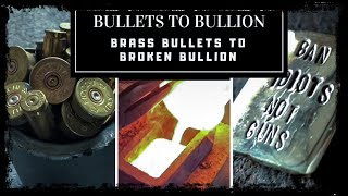 Download BULLETS TO BULLION - MELTING BULLETS & CASTING SOLID BRASS PIECES Video