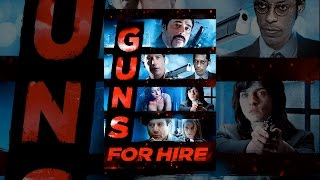 Download Guns For Hire Video