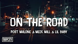 Download Post Malone - On The Road (Lyrics) ft. Meek Mill & Lil Baby Video
