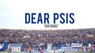Download DEAR PSIS ″OJO RAGU″ -VIDEO FOOTAGE (LYRIC) Courtesy by Panser Biru & Snex Video