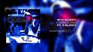Download Shy Glizzy - I Need Mo (ft. 3 Glizzy) Video