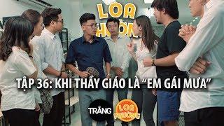 Download Loa Phường tập 36   KHI THẦY GIÁO LÀ ″EM GÁI MƯA″   Phim hài 2017 Video
