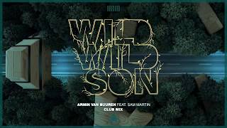 Download Armin van Buuren feat. Sam Martin - Wild Wild Son (Extended Club Mix) Video