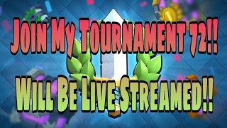Download Clash Royale | Join My Tournament 72!! Will Be Live Streamed!! Link In Description!! Video